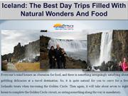 Iceland: The Best Day Trips Filled With Natural Wonders And Food