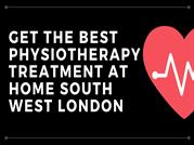 Get The Best Physiotherapy Treatment at Home South West London