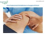Knee Replacement Rehabilitation in Bangalore & Kochi