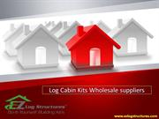 Log Cabin Kits Wholesale suppliers