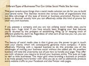 Different Types of Businesses That Can Utilize Social