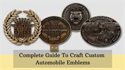 Complete Guide To Craft Custom Automobile Emblems