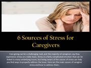 6 Sources of Stress for Caregivers-