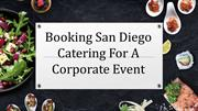 Booking San Diego Catering For A Corporate Event
