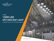 How 150w led UFO High Bay Light is beneficial for your business