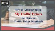 Hire an Attorney from My Traffic Tickets for Houston Traffic Ticket Di