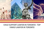 Child Support Lawyer in Toronto - Top Family Lawyer in Toronto