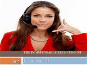 The Indispensable Receptionist