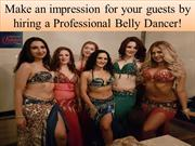 Make an impression for your guests by hiring a Professional Belly Danc