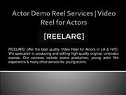 Actor Demo Reel Services | Video Reel for Actors - reelarc.com