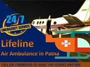 Lifeline Air Ambulance in Patna is Available for 24 Hours at Minimum