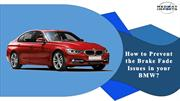 How to Prevent the Brake Fade Issues in your BMW