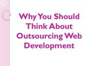 Why You Should Think About Outsourcing Web Development