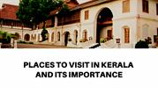 Places to visit in kerala and it's importance