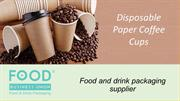 Benefits of Disposable Paper Coffee Cups