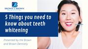 5 Things You Need to Know About Teeth Whitening