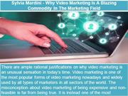 Sylvia Mardini - Why Video Marketing Is A Blazing Commodity In The Mar