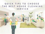 Quick tips to choose the best house cleaning service