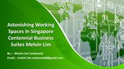 Amazing Working Spaces In Singapore  Melvin Lim Centennial Business S