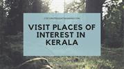 Visit places of interest in kerala