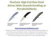 Purchase High-End Real Steel Knives With Smooth Handling at PerryKnife