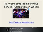 Party Line Limo Prom Party Bus Service Celebration on Wheels