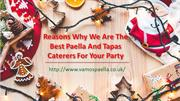 Reasons Why We Are The Best Paella And Tapas Caterers For Your Party