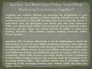 Just how To Obtain Your Online And Offline Marketing Functioning Toget