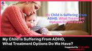 My Child Is Suffering From ADHD? | ADHD Treatment in Bangalore