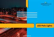 Drive safely during nights by installing LED Pole Lights