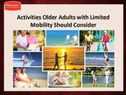 Activities Older Adults with Limited Mobility Should Consider