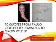 10 Quotes from Paulo Coelho To Remind Us To Grow Wilder