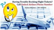Having Trouble For Flight Tickets Booking ? Call United Airlines