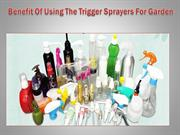 Benefit Of Using The Trigger Sprayers For Garden