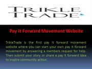 Pay It Forward Movement Website - Trikle Trade