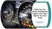 What are the Basic Dashboard Lights you Can't Ignore In your Audi