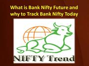 What is Bank Nifty Future and why to Track Bank Nifty Today