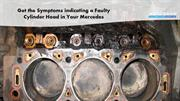 Get the Symptoms indicating a Faulty Cylinder Head in Your Mercedes
