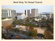 Best Way To Seoul Travel