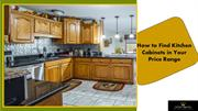 How to Find Kitchen Cabinets in Your Price Range