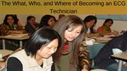 The What, Who, and Where of Becoming an ECG Technician