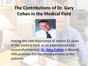 The Contributions of Dr. Gary Cohan in the Medical Field