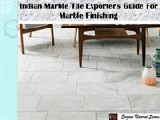 Indian Marble Tile Exporter's Guide For Marble Finishing