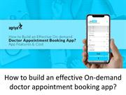 How to build an effective On-demand doctor appointment booking app?