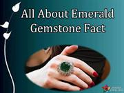 All About Emerald Gemstone Fact