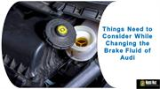 Things Need to Consider While Changing the Brake Fluid of Audi