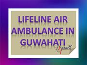 Lifeline Air Ambulance in Guwahati - A Complete Solution