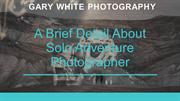 A Brief Detail About Solo Adventure Photographer