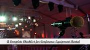 A Complete Checklist for Conference Equipment Rental