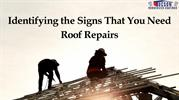 Identifying the Signs That You Need  Roof Repairs